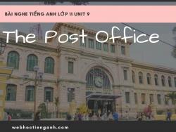 Bài nghe tiếng Anh lớp 11 Unit 9: The Post Office
