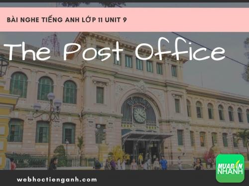 Bài nghe tiếng Anh lớp 11 Unit 9: The Post Office, 147, Uyên Vũ, MẠNG XÃ HỘI MUA BÁN, 06/10/2017 11:40:18
